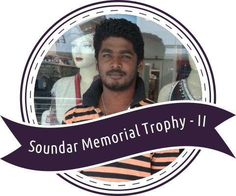 Soundar Memorial Trophy - 2